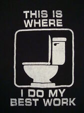 This Is Where I Do My Best Work Toilet Man Throne Potty Restroom Funny T Shirt L