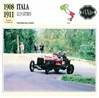 Italia 12,9 Litres Course 6 Cyl. 1908-1911 Italy CAR VOITURE CARTE CARD FICHE