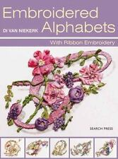 Embroidered Alphabets: With Ribbon Embroidery by Van Niekerk, Di