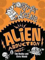 (Good)-Alien Abduction (Mortimer Keene) (Paperback)-Healey, Tim-0340997753