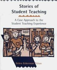 Stories of Student Teaching: A Case Approach to the Student Teaching Experience