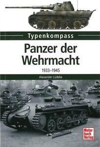 Typenkompass Panzer der Wehrmacht Typen-Buch/Modelle/Technik/Daten/Handbuch