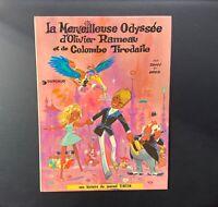 La merveilleuse odyssée d'Olivier Rameau et de Colombe Tiredaile. 1974 Re