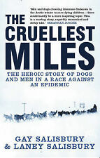 THE CRUELLIST MILES: THE HEROIC STORY OF DOGS AND MEN IN A RACE AGAINST AN EPIDE