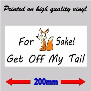 For FOX Sake Get Off My Tail.... Rude funny truck car bumper sticker decal