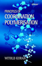 Principles of Coordination Polymerisation by Kuran, Witold