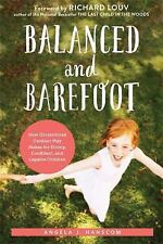 Balanced and Barefoot: How Unrestricted Outdoor Play Makes for Strong, Confident
