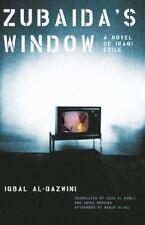 Zubaida's Window: A Novel of Iraqi Exile: By Al-Qazwini, Iqbal