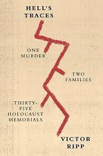 Hell's Traces : One Man's Search for Meaning in the Holocaust Memorials of...