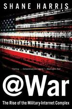 @War : The Rise of the Military-Internet Complex by Shane Harris (2015,...
