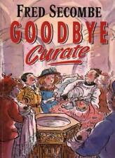 Goodbye Curate,Fred Secombe