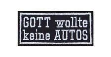 Gott wollte keine Autos Patch Aufnäher Badge Biker Heavy Rocker Bügelbild Kutte