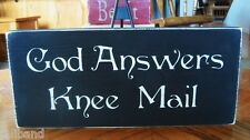 Primitive Sign God Answers Knee Mail Inspirational Sign