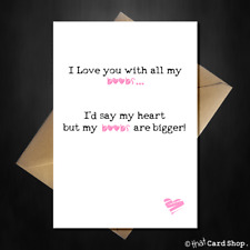 """Rude Birthday / Anniversary Card """"I Love You with all my....Boobs!"""" Funny A5 him"""