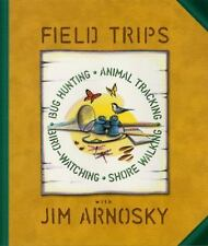Field Trips: Bug Hunting, Animal Tracking, Bird-watching, Shore Walkin-ExLibrary