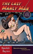 The Last Manly Man (Robin Hudson Mysteries #4) Hayter, Sparkle Mass Market Pape