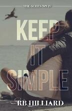 MMG: Keep It Simple by R. B. Hilliard (2015, Paperback)