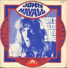 "JOHN MAYALL ""DON'T WASTE MY TIME"" BRITISH BLUES 70'S SP  POLYDOR 421 483"