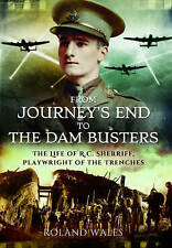 From Journey's End to the Dam Busters: The Life of R.C. Sherriff, Playwright...