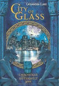 City of Glass. Chroniken der Unterwelt 03 von Clare, Cas...   Buch   Zustand gut