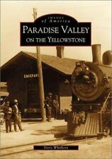 Paradise Valley On the Yellowstone  (MT)  (Images of America)