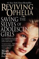 Reviving Ophelia Saving Adolescent Girls Mary Pipher Feminism Teenage Culture