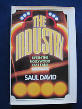THE INDUSTRY: LIFE IN THE HOLLYWOOD FAST LANE - SIGNED by SAUL DAVID 1st Edition