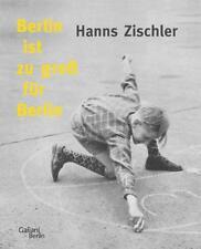 Berlin ist zu groß für Berlin. Hanns Zischler (2013) Signiert und datiert.