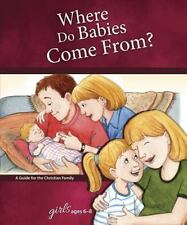 Where Do Babies Come From? : For Girls Ages 6-8: By Hummel, Ruth