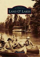 Land O' Lakes [Images of America] [WI] [Arcadia Publishing]