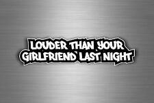 Sticker decal car vinyl jdm louder than your girlfriend last night bomb r1