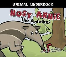 Nosy Arnie the Anteater by Carl Emerson