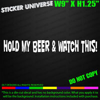 Hold My Beer & Watch This Funny Phrase Meme Car Window Decal Bumper Sticker 0291