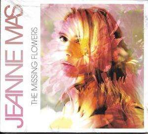 CD DIGIPACK 16T JEANNE MAS THE MISSING FLOWERS DE 2007 NEUF SCELLE