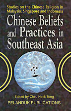 Chinese Beliefs and Practices in South East Asia by Cheu Hock Tong scarce H/C