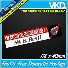 NA is Best Sticker/ Decal - CIVIC CRX VTEC NSX AE86 COROLLA 4AGE JDM Bomb Vinyl
