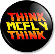 "'THINK McFLY THINK' 1"" Pin Button Badge Back to the Future 1980s Marty Deloreon"