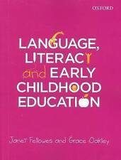 Language, Literacy and Early Childhood Education by Grace Oakley, Janet Fellowe…