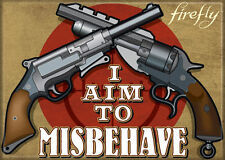 Firefly/Serenity Photo Quality Magnet: I Aim To Misbehave