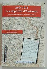 Août 1914 Les Déportés d Avricourt I VOEGELEN & H KARCHER éd Paraiges 2016