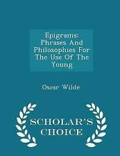 Epigrams Phrases Philosophies for Use Young - Sch by Wilde Oscar -Paperback