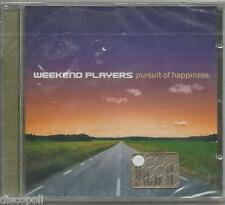 WEEKEND PLAYERS - Pursuit of happiness - CD 2002 SIGILLATO SEALED