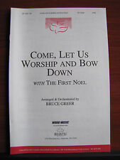 Come, Let Us Worship and Bow Down w/ First Noel- 1997 sheet music gospel- SATB