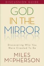God in the Mirror Discussion Guide: Discovering Who You Were Created to Be - Goo