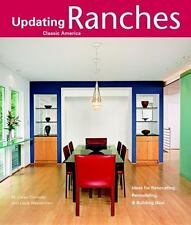 Ranches: Design Ideas for Renovating, Remodeling, and Buil (Updating Classic Ame