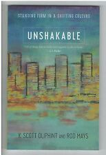 Unshakable : Standing Firm in a Shifting Culture by K. Scott Oliphint and Rod...