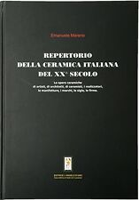Repertorio della ceramica italiana del XX° Secolo Editrice L'Angelo d'Oro