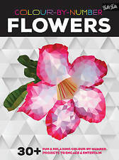Colour-By-Number: Flowers: 30+ Fun and Relaxing Colour-by-Number Projects to Eng