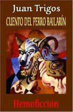 Cuento del perro Bailarín by Juan Trigos (2006, Paperback)