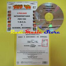 CD Singolo PULSAR Y.m.c.a. Scende CARDSLEEVE GINA 05 TOP 98 no lp mc dvd (S15)